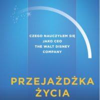 """""""Przejażdżka życia"""" czyli nowa książka o Walt Disney Company"""